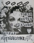 Toxic Shock Girldom by Hannah Neurotica
